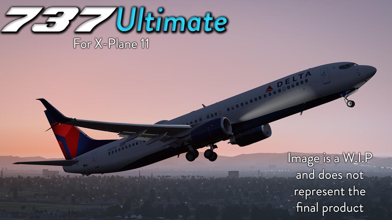Boeing 737 Ultimate - Airplane Development Notices - X-Plane